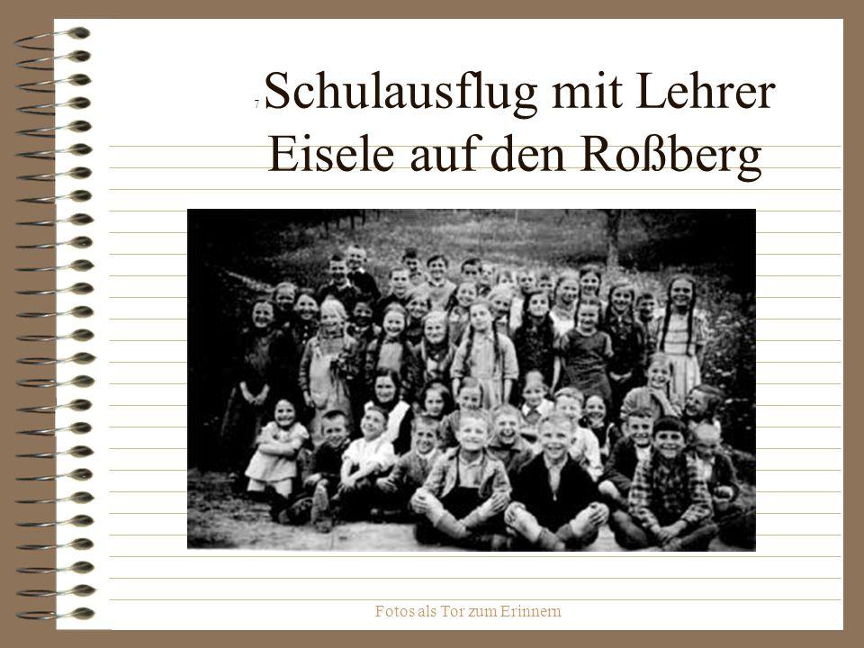 Fotos als Tor zum Erinnern 7 Schulausflug mit Lehrer Eisele auf den Roßberg