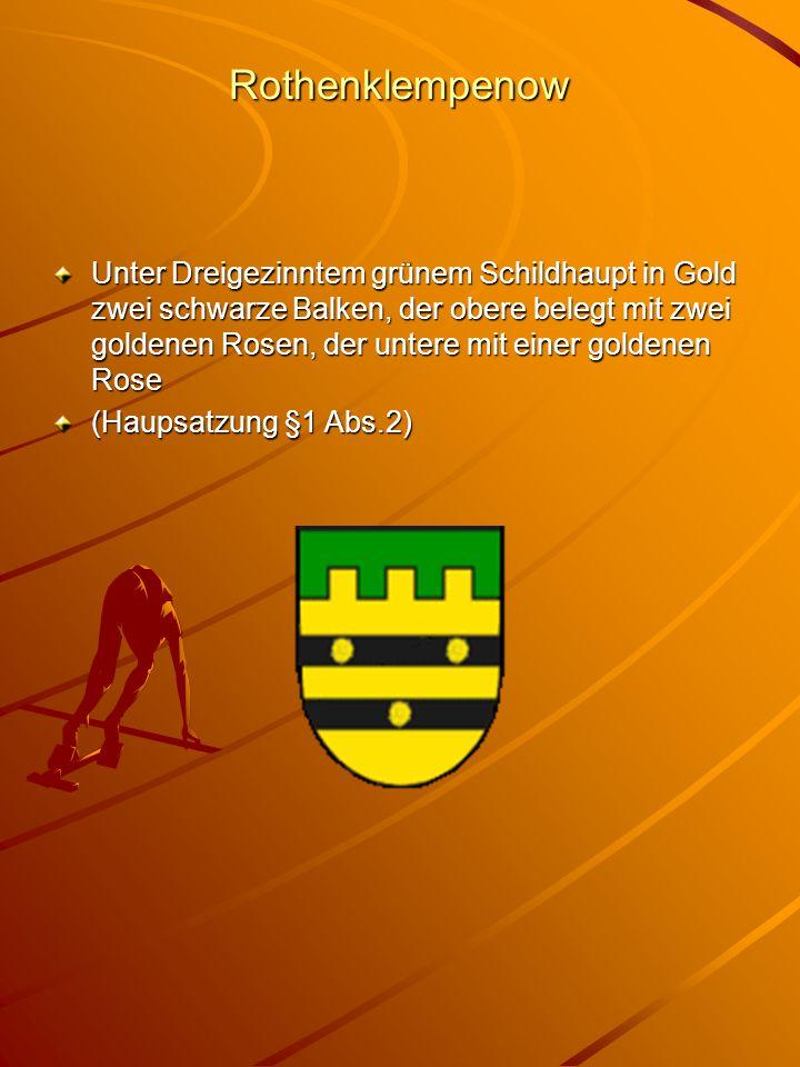 Rothenklempenow Unter Dreigezinntem grünem Schildhaupt in Gold zwei schwarze Balken, der obere belegt mit zwei goldenen Rosen, der untere mit einer go