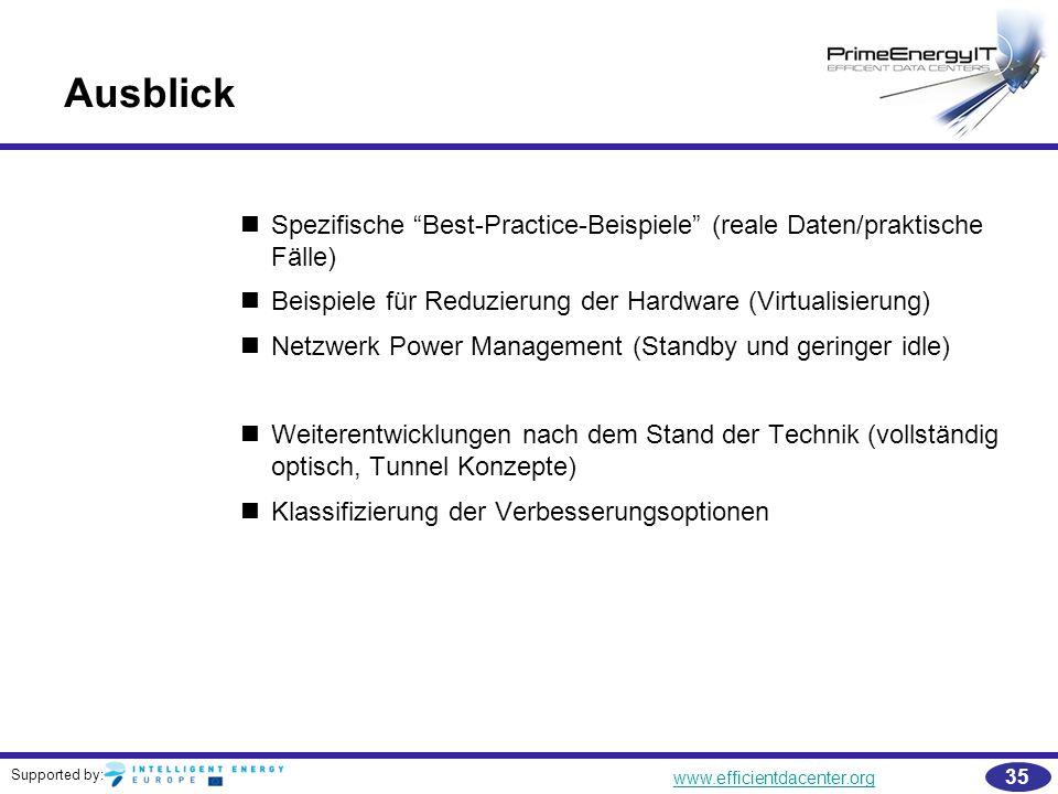 """Supported by: www.efficientdacenter.org 35 Ausblick Spezifische """"Best-Practice-Beispiele"""" (reale Daten/praktische Fälle) Beispiele für Reduzierung der"""