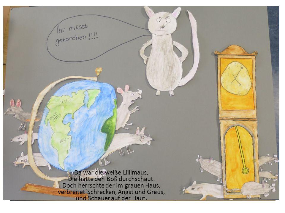 Es zitterten die Mäuse sehr, er tat sie schikanier´n.