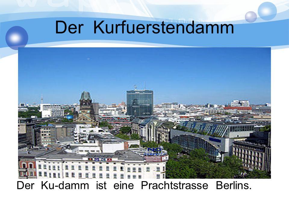 Der Kurfuerstendamm Der Ku-damm ist eine Prachtstrasse Berlins.