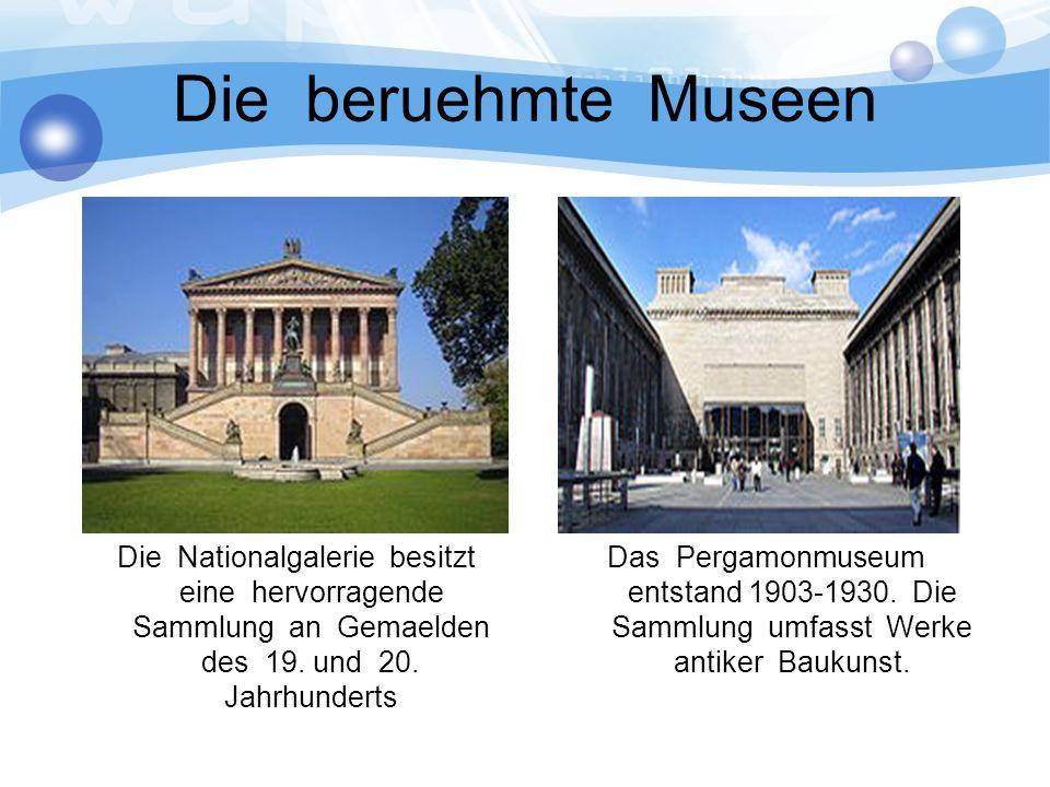 Die beruehmte Museen Die Nationalgalerie besitzt eine hervorragende Sammlung an Gemaelden des 19.