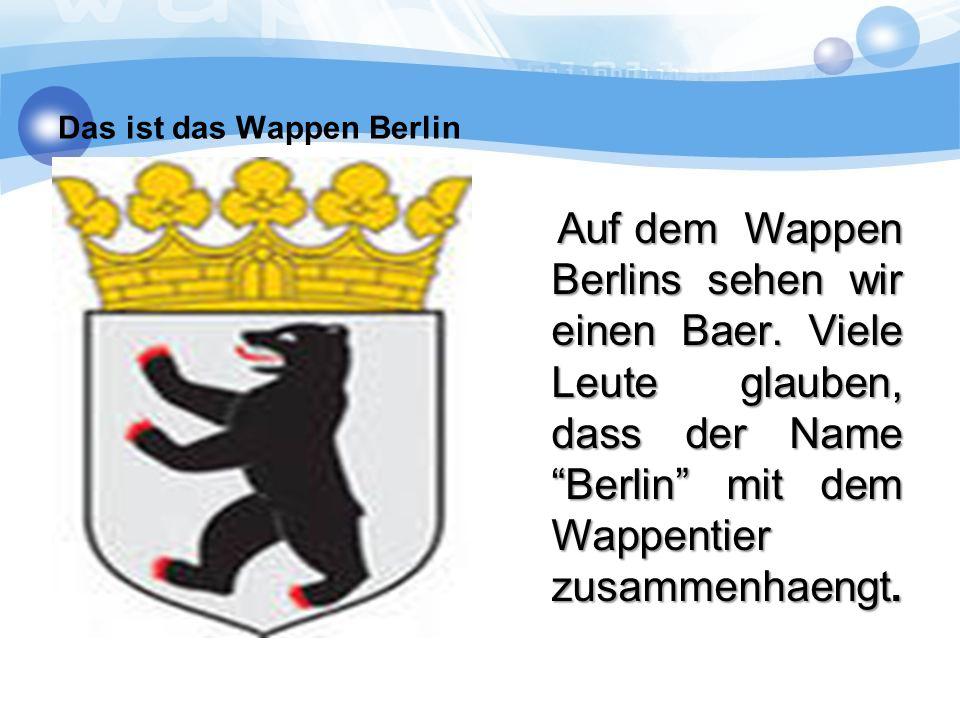 Das ist das Wappen Berlin Auf dem Wappen Berlins sehen wir einen Baer.