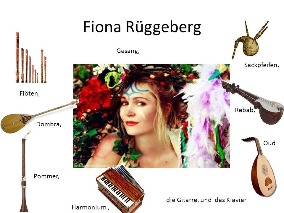 Fiona Rüggeberg die Gitarre, und das Klavier Flöten, Gesang, Sackpfeifen, Dombra, Rebab, Pommer, Oud Harmonium,