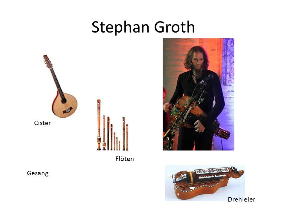 Stephan Groth Gesang Cister Flöten Drehleier