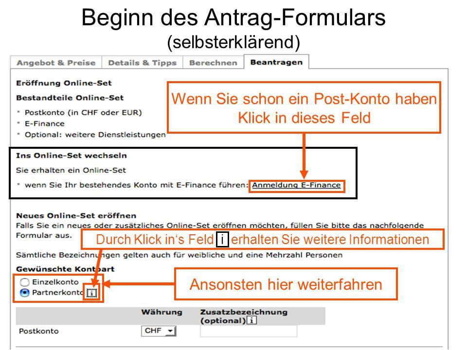 Beginn des Antrag-Formulars (selbsterklärend) Wenn Sie schon ein Post-Konto haben Klick in dieses Feld Ansonsten hier weiterfahren Durch Klick in's Feld i erhalten Sie weitere Informationen