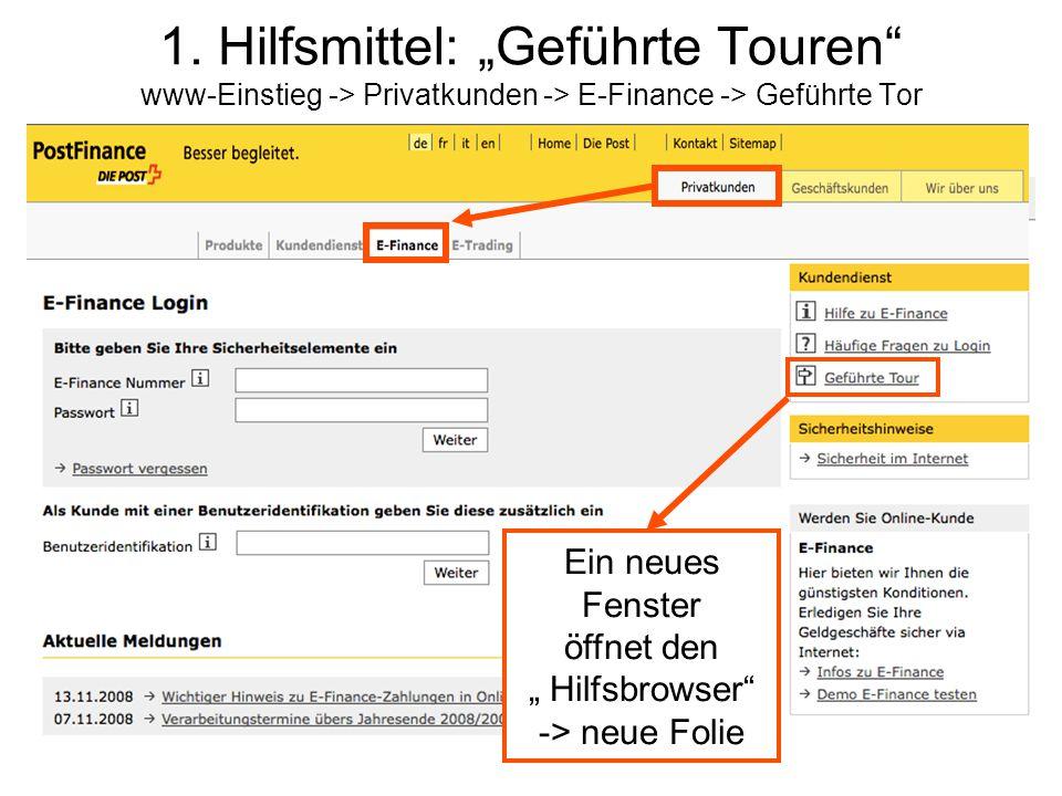 """1. Hilfsmittel: """"Geführte Touren"""" www-Einstieg -> Privatkunden -> E-Finance -> Geführte Tor Ein neues Fenster öffnet den """" Hilfsbrowser"""" -> neue Folie"""
