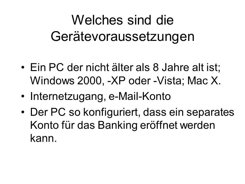 Welches sind die Gerätevoraussetzungen Ein PC der nicht älter als 8 Jahre alt ist; Windows 2000, -XP oder -Vista; Mac X. Internetzugang, e-Mail-Konto