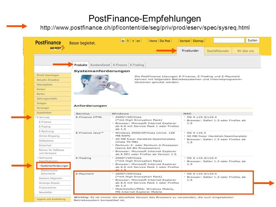 PostFinance-Empfehlungen http://www.postfinance.ch/pf/content/de/seg/priv/prod/eserv/spec/sysreq.html