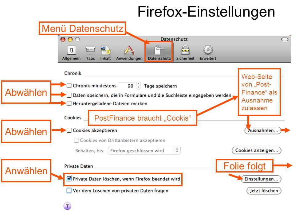"""Firefox-Einstellungen Abwählen Anwählen Folie folgt Menü Datenschutz PostFinance braucht """"Cookis Web-Seite von """"Post- Finance als Ausnahme zulassen Abwählen"""