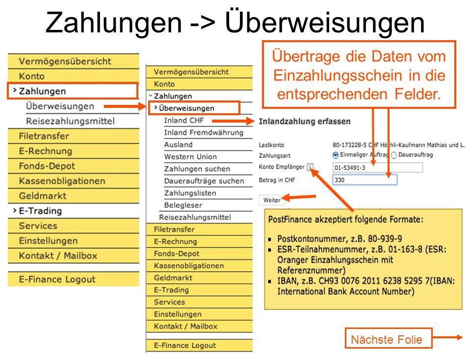Zahlungen -> Überweisungen Übertrage die Daten vom Einzahlungsschein in die entsprechenden Felder. Nächste Folie
