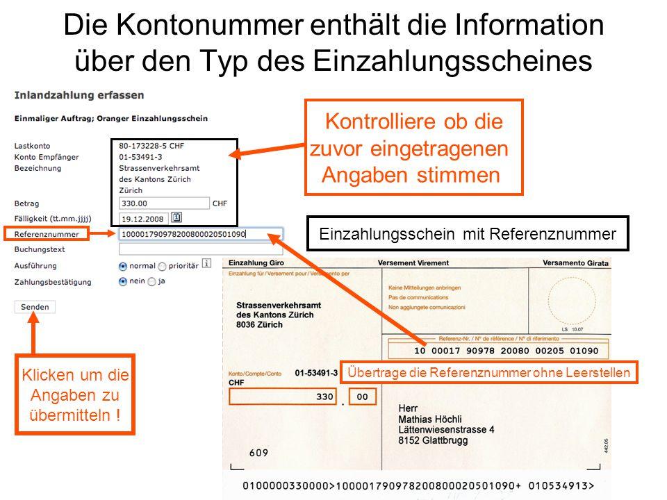 Die Kontonummer enthält die Information über den Typ des Einzahlungsscheines Kontrolliere ob die zuvor eingetragenen Angaben stimmen Übertrage die Ref
