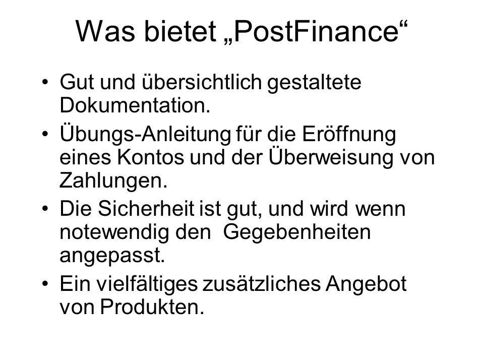 """Was bietet """"PostFinance"""" Gut und übersichtlich gestaltete Dokumentation. Übungs-Anleitung für die Eröffnung eines Kontos und der Überweisung von Zahlu"""