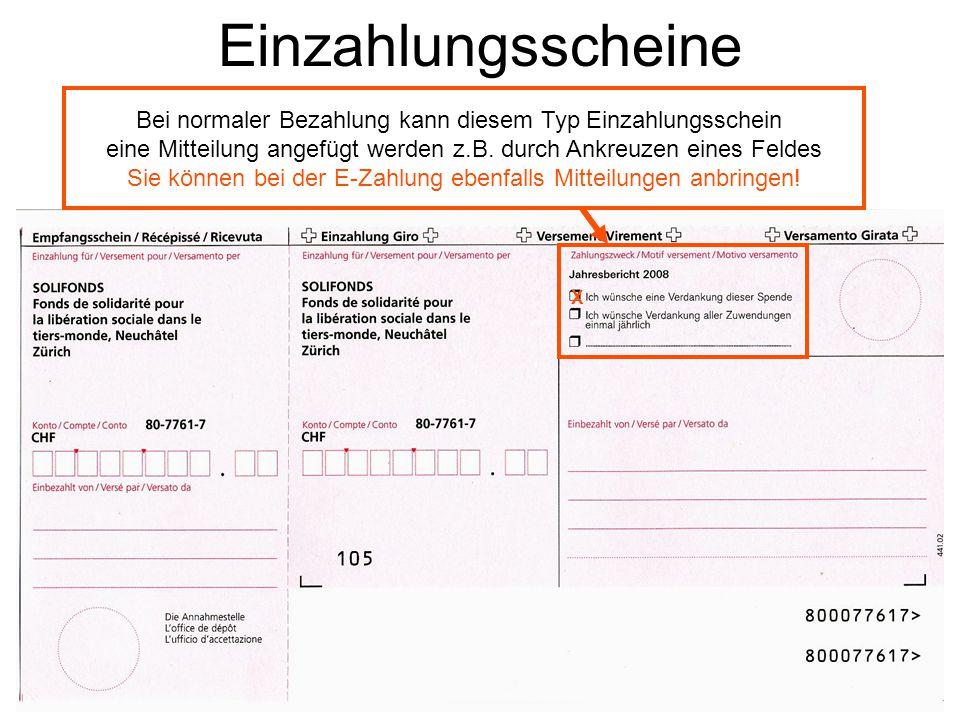 Einzahlungsscheine Bei normaler Bezahlung kann diesem Typ Einzahlungsschein eine Mitteilung angefügt werden z.B. durch Ankreuzen eines Feldes Sie könn