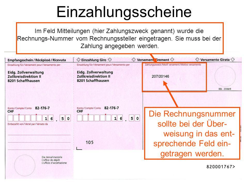 Einzahlungsscheine Im Feld Mitteilungen (hier Zahlungszweck genannt) wurde die Rechnungs-Nummer vom Rechnungssteller eingetragen. Sie muss bei der Zah