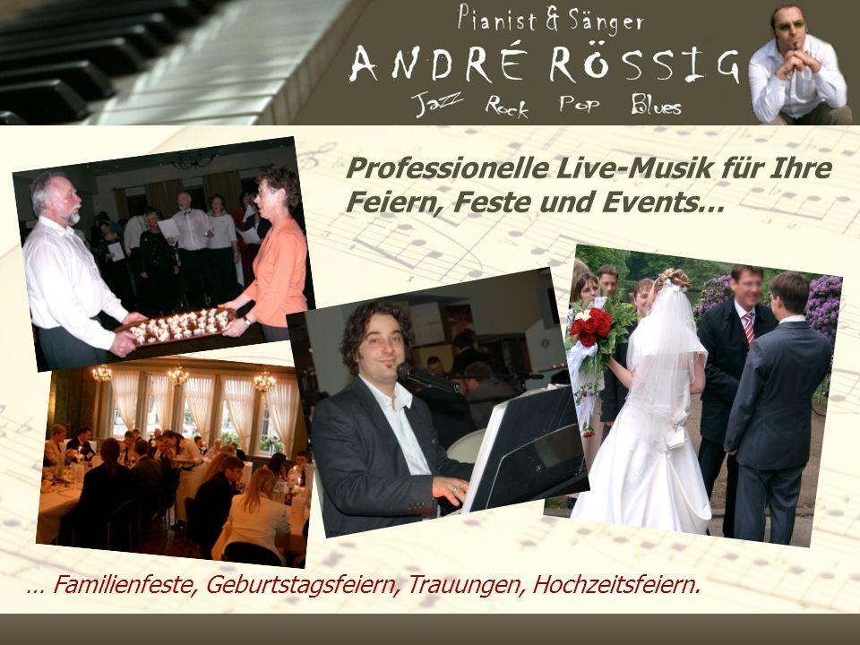 Professionelle Live-Musik für Ihre Feiern, Feste und Events… … Familienfeste, Geburtstagsfeiern, Trauungen, Hochzeitsfeiern.