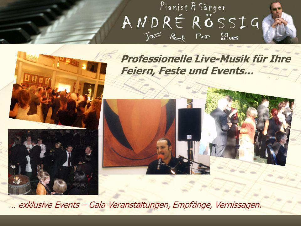 Professionelle Live-Musik für Ihre Feiern, Feste und Events… … exklusive Events – Gala-Veranstaltungen, Empfänge, Vernissagen.