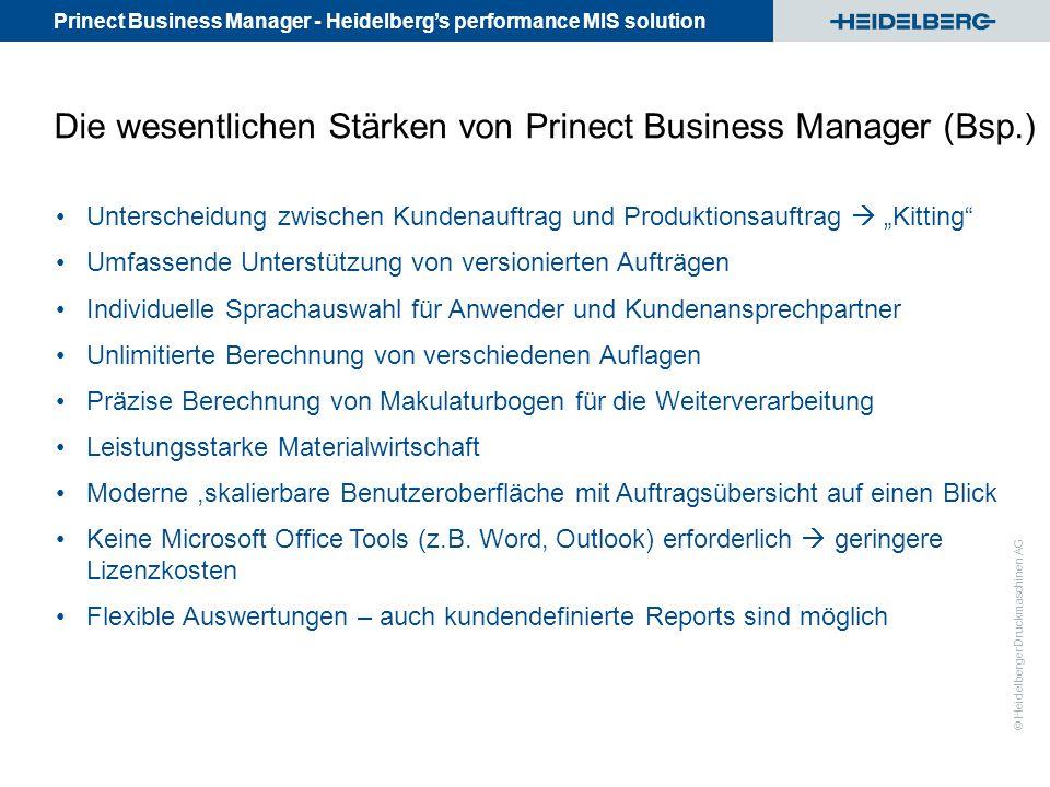 Prinect Business Manager - Heidelberg's performance MIS solution © Heidelberger Druckmaschinen AG Die wesentlichen Stärken von Prinect Business Manage