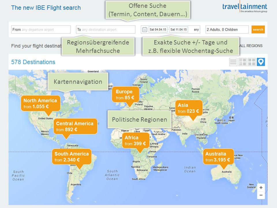 Kartennavigation Politische Regionen Regionsübergreifende Mehrfachsuche Exakte Suche +/- Tage und z.B.