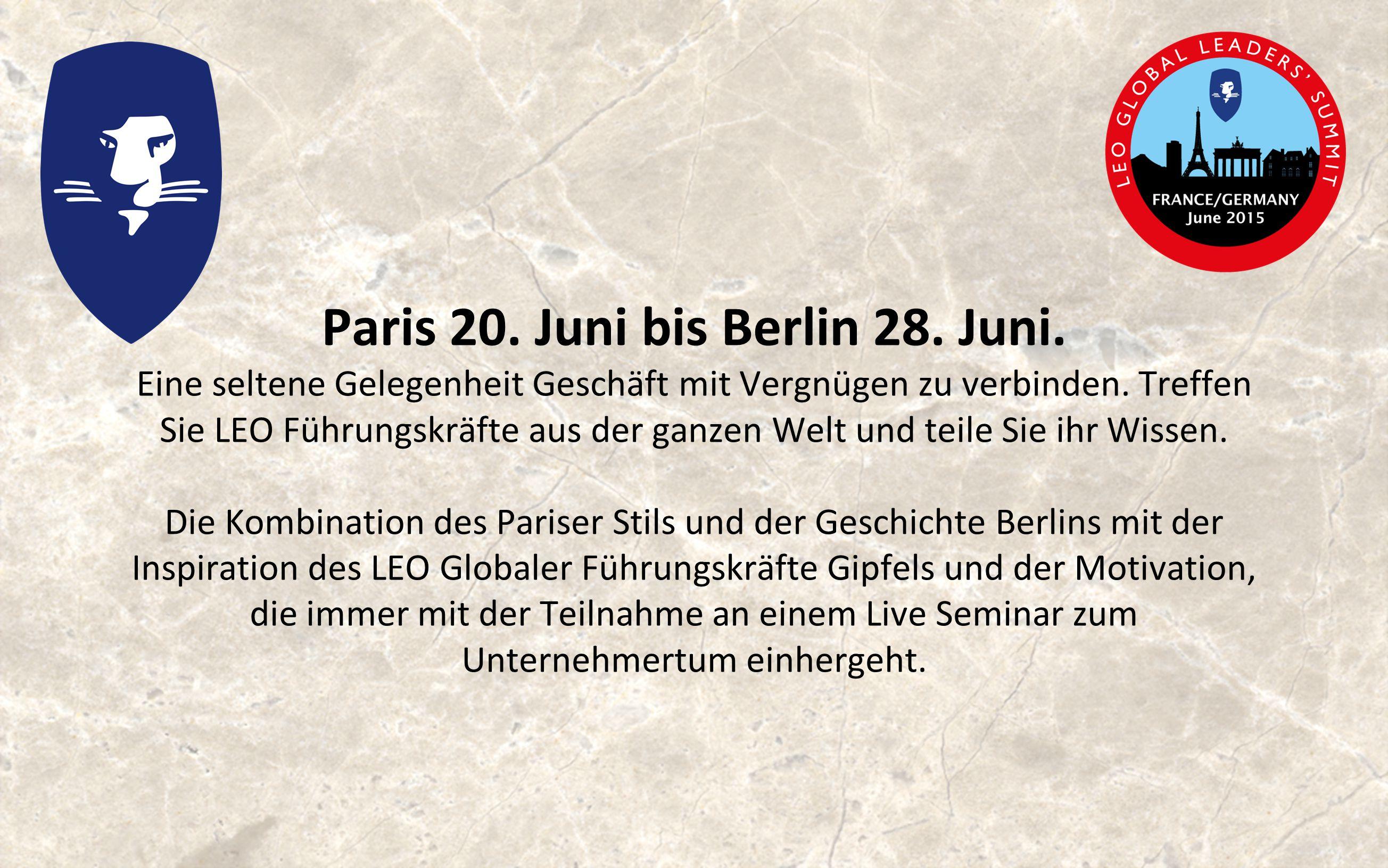 Paris 20. Juni bis Berlin 28. Juni. Eine seltene Gelegenheit Geschäft mit Vergnügen zu verbinden.