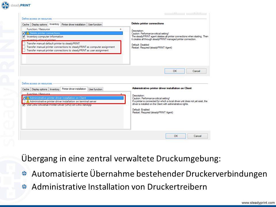 Automatisierte Übernahme bestehender Druckerverbindungen Administrative Installation von Druckertreibern Übergang in eine zentral verwaltete Druckumgebung: