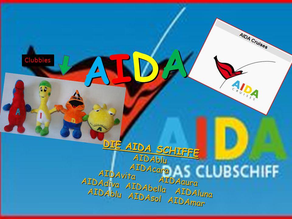 DIE AIDA SCHIFFE AIDAbluAIDAcara AIDAvita AIDAaura AIDAdiva AIDAbella AIDAluna AIDAblu AIDAsol AIDAmar AIDAAIDAAIDAAIDA Clubbies