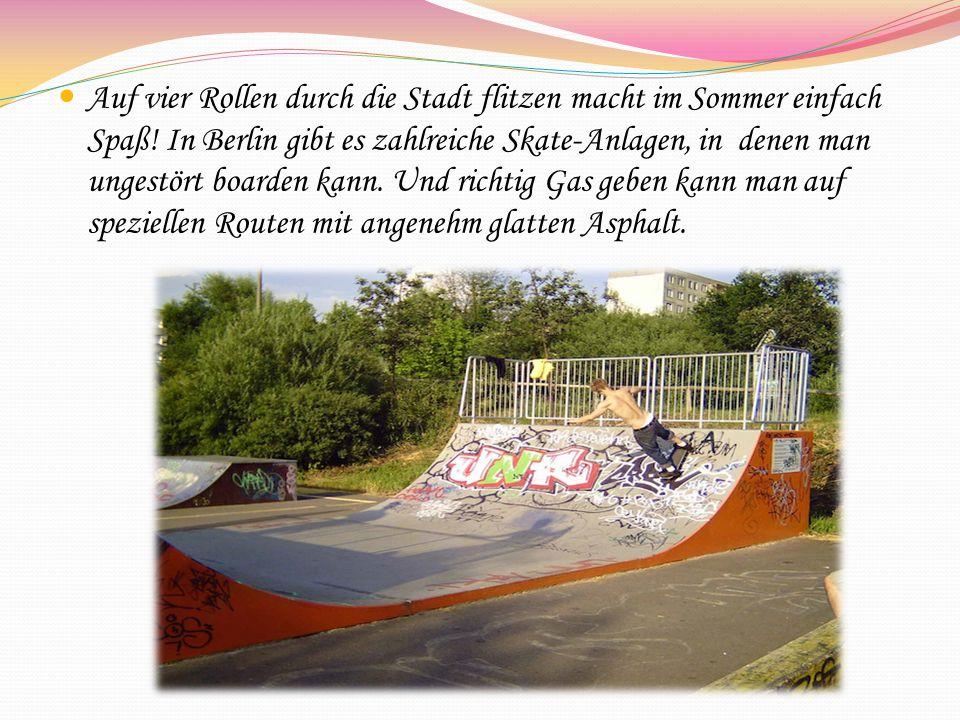 Auf vier Rollen durch die Stadt flitzen macht im Sommer einfach Spaß! In Berlin gibt es zahlreiche Skate-Anlagen, in denen man ungestört boarden kann.