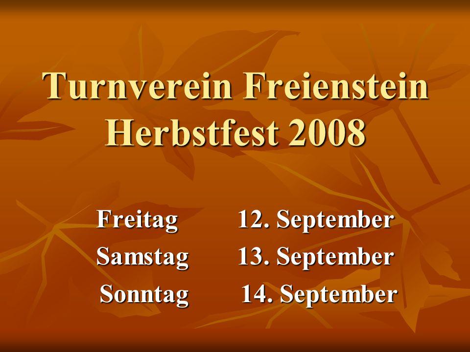 Turnverein Freienstein Herbstfest 2008 Freitag12. September Samstag13.