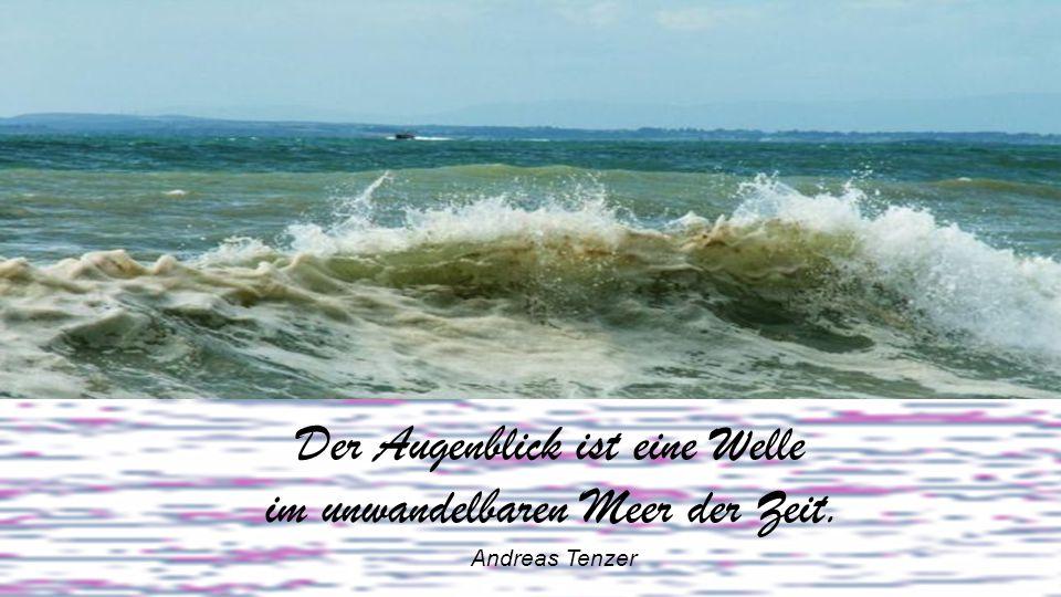 Der Erde Schweiß: Ist das Meer. Empedokles von Akragas (490 - 430 v. Chr.),