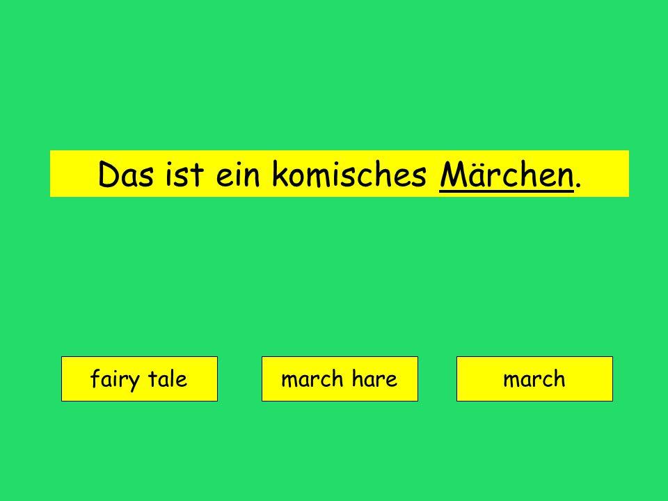 Das ist ein komisches Märchen. fairy tale march haremarch