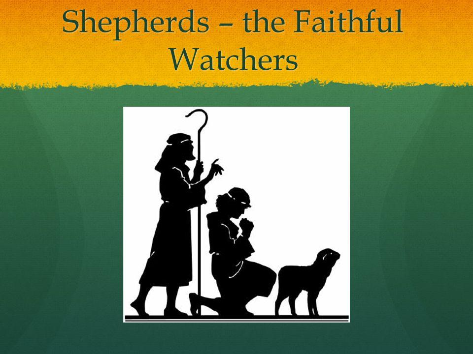 Shepherds – the Faithful Watchers