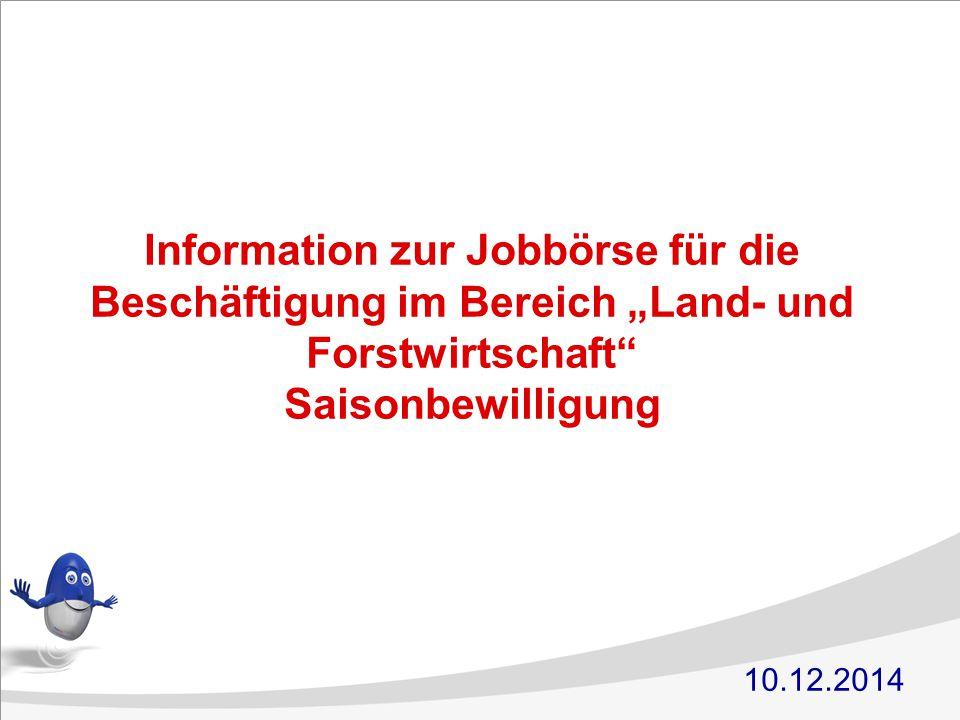 """Information zur Jobbörse für die Beschäftigung im Bereich """"Land- und Forstwirtschaft"""" Saisonbewilligung 10.12.2014"""