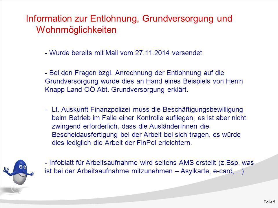 Information zur Entlohnung, Grundversorgung und Wohnmöglichkeiten - Wurde bereits mit Mail vom 27.11.2014 versendet. - Bei den Fragen bzgl. Anrechnung