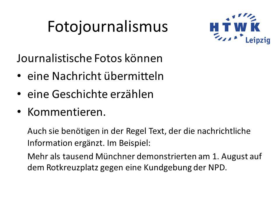 Fotojournalismus Journalistische Fotos können eine Nachricht übermitteln eine Geschichte erzählen Kommentieren.