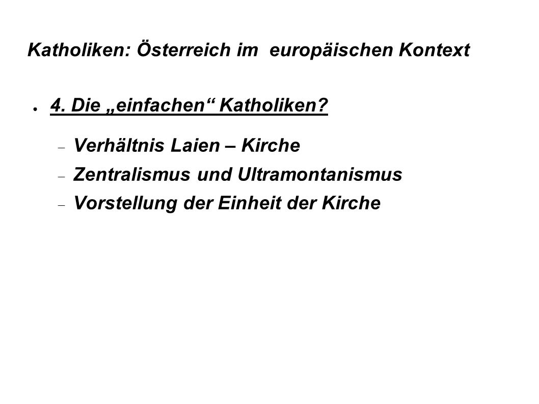 Katholiken: Österreich im europäischen Kontext ● 4.