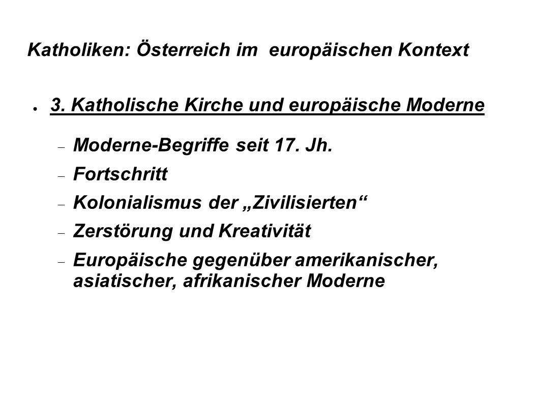 Katholiken: Österreich im europäischen Kontext ● 3.