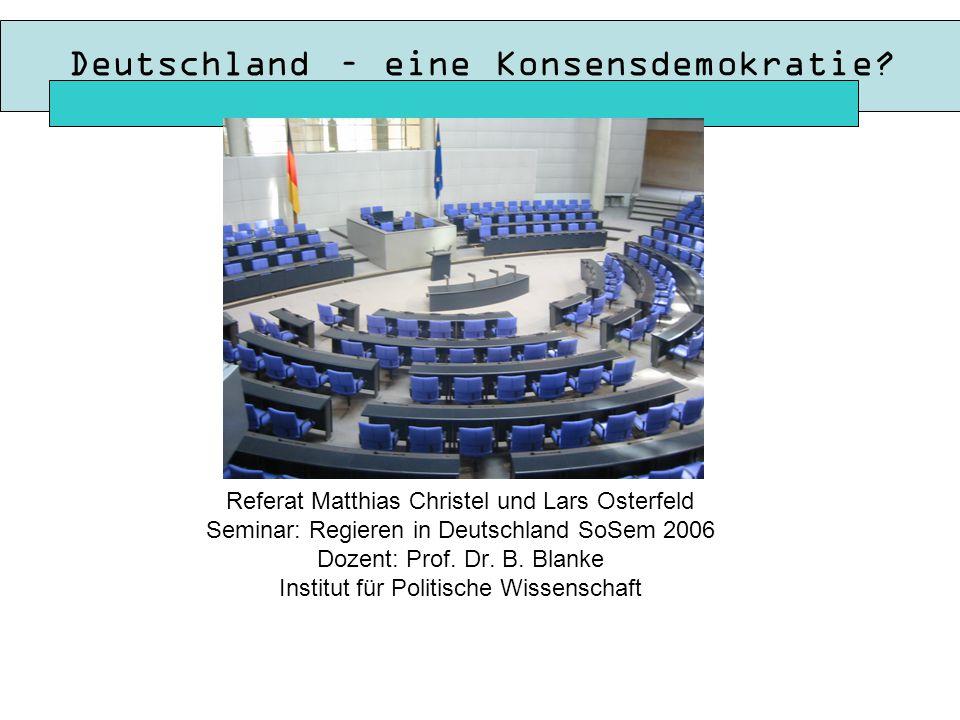 Die 10 Merkmal nach Lijphart Zweiparteiensystem oder ein nach der Zahl der wichtigen Parteien ihm nahe stehender Typus