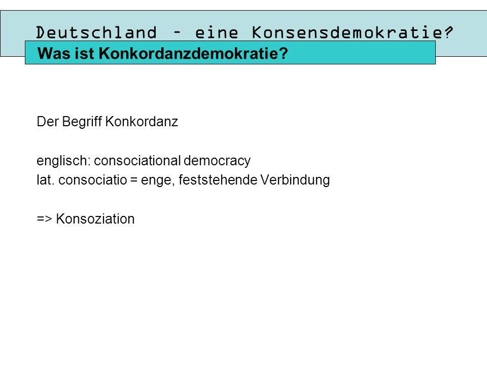 Deutschland – eine Konsensdemokratie.