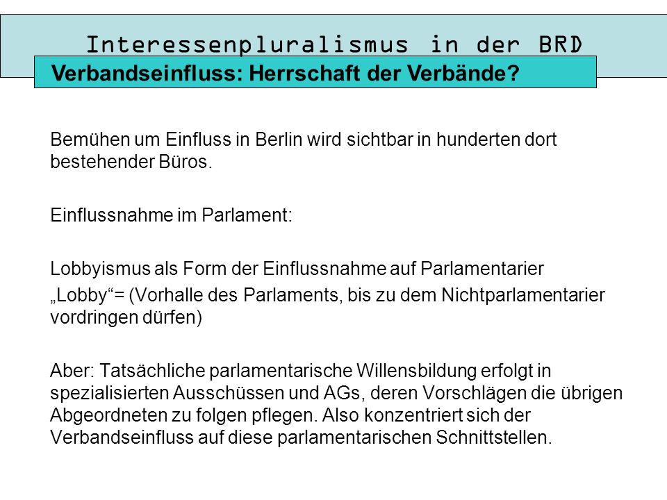 Interessenpluralismus in der BRD Bemühen um Einfluss in Berlin wird sichtbar in hunderten dort bestehender Büros.