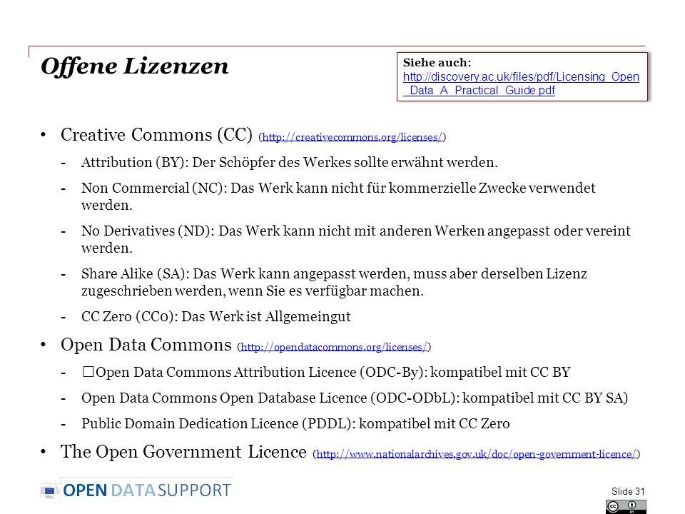 Offene Lizenzen Creative Commons (CC) (http://creativecommons.org/licenses/)http://creativecommons.org/licenses/ -Attribution (BY): Der Schöpfer des Werkes sollte erwähnt werden.