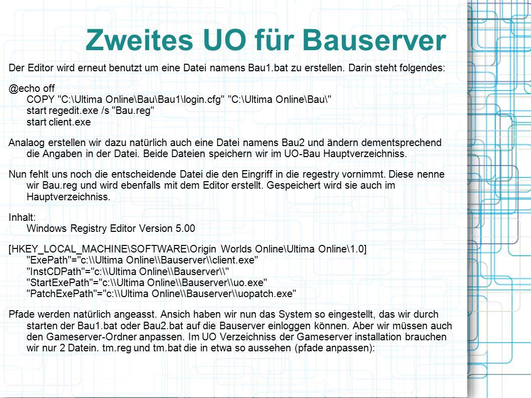 Zweites UO für Bauserver Der Editor wird erneut benutzt um eine Datei namens Bau1.bat zu erstellen.
