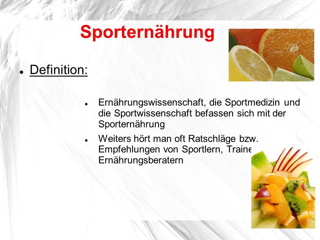 Definition: Ernährungswissenschaft, die Sportmedizin und die Sportwissenschaft befassen sich mit der Sporternährung Weiters hört man oft Ratschläge bz