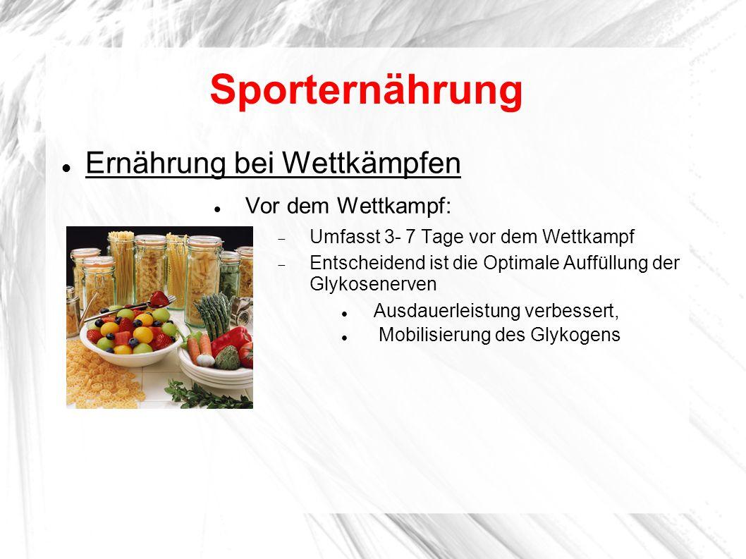 Sporternährung Ernährung bei Wettkämpfen Vor dem Wettkampf:  Umfasst 3- 7 Tage vor dem Wettkampf  Entscheidend ist die Optimale Auffüllung der Glyko