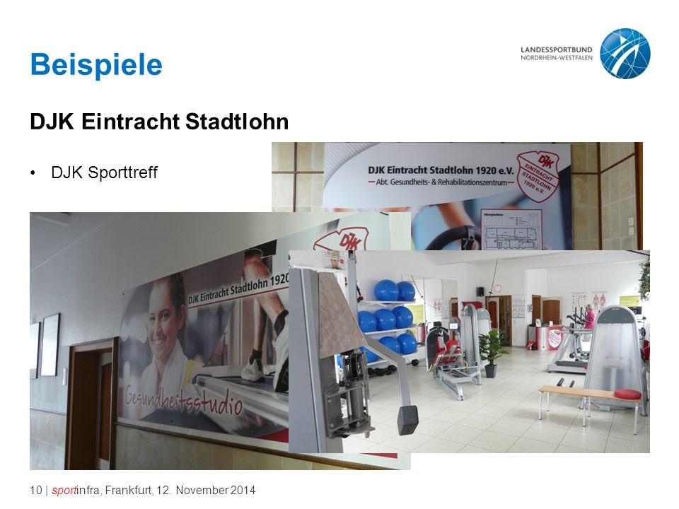 10 | sportinfra, Frankfurt, 12. November 2014 Beispiele DJK Eintracht Stadtlohn DJK Sporttreff