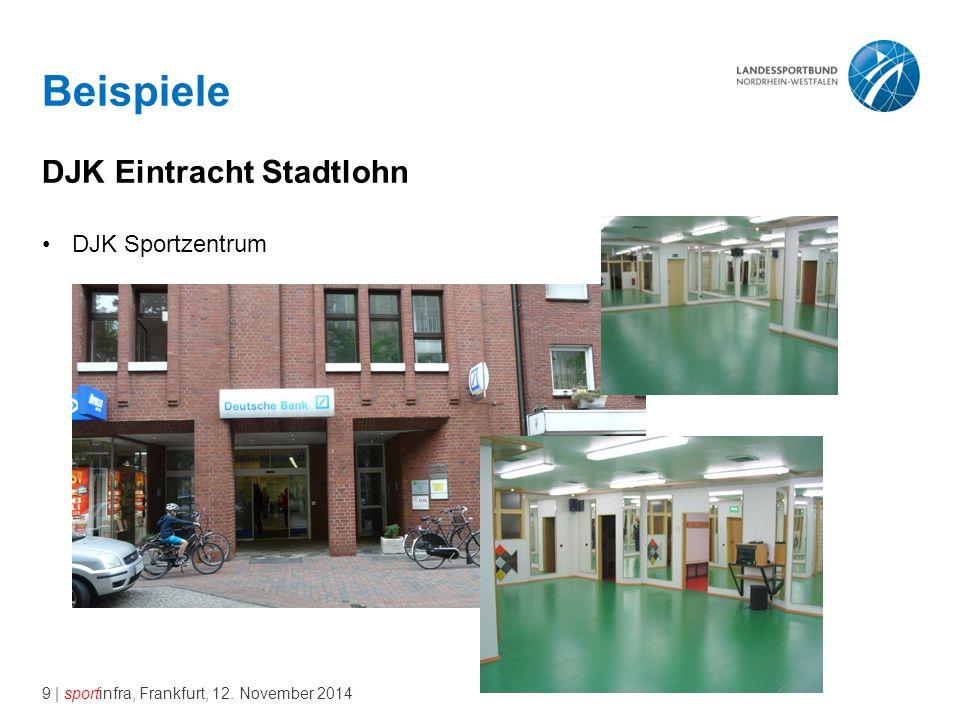 9 | sportinfra, Frankfurt, 12. November 2014 Beispiele DJK Eintracht Stadtlohn DJK Sportzentrum