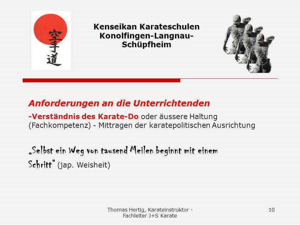 Thomas Hertig, Karateinstruktor - Fachleiter J+S Karate 10 Kenseikan Karateschulen Konolfingen-Langnau- Schüpfheim Anforderungen an die Unterrichtende