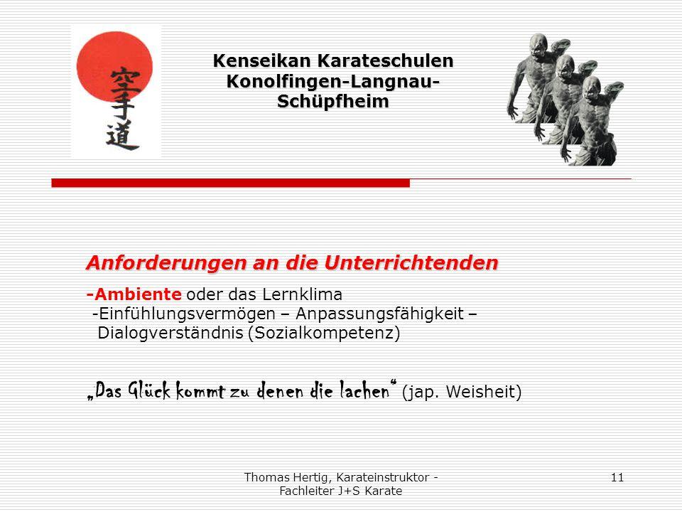 Thomas Hertig, Karateinstruktor - Fachleiter J+S Karate 11 Kenseikan Karateschulen Konolfingen-Langnau- Schüpfheim Anforderungen an die Unterrichtende