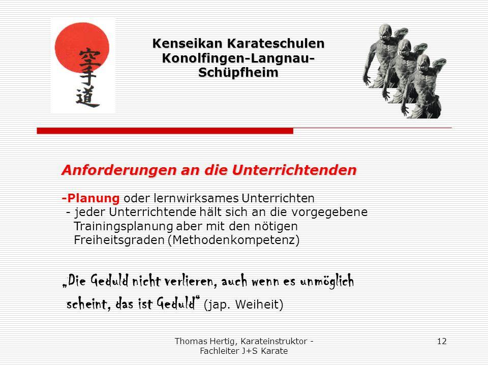 Thomas Hertig, Karateinstruktor - Fachleiter J+S Karate 12 Kenseikan Karateschulen Konolfingen-Langnau- Schüpfheim Anforderungen an die Unterrichtende