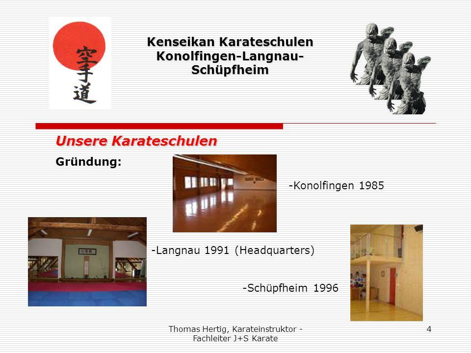 """Thomas Hertig, Karateinstruktor - Fachleiter J+S Karate 15 Kenseikan Karateschulen Konolfingen-Langnau- Schüpfheim Wir sind deshalb erfolgreich, weil wir -Wert auf Atmosphäre legen (Personal und Räumlichkeiten) -weil wir weibliche und männliche Instruktoren haben -ein vielseitiges Angebot in jedem Alterssegment anbieten (""""Minis – Kinder – Jugendliche – Senioren) -unsere Nachwuchs-Instruktoren aus den eigenen Reihen aufbauen"""