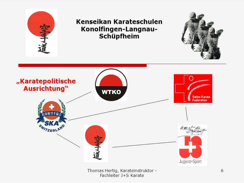 Thomas Hertig, Karateinstruktor - Fachleiter J+S Karate 17 www.kenseikankarateschulen.ch Kenseikan Karateschulen Konolfingen-Langnau- Schüpfheim für klassisches Karate